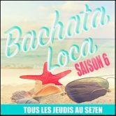 Jeudi  ✨  Bachata Loca Saison 6 ~ Seven
